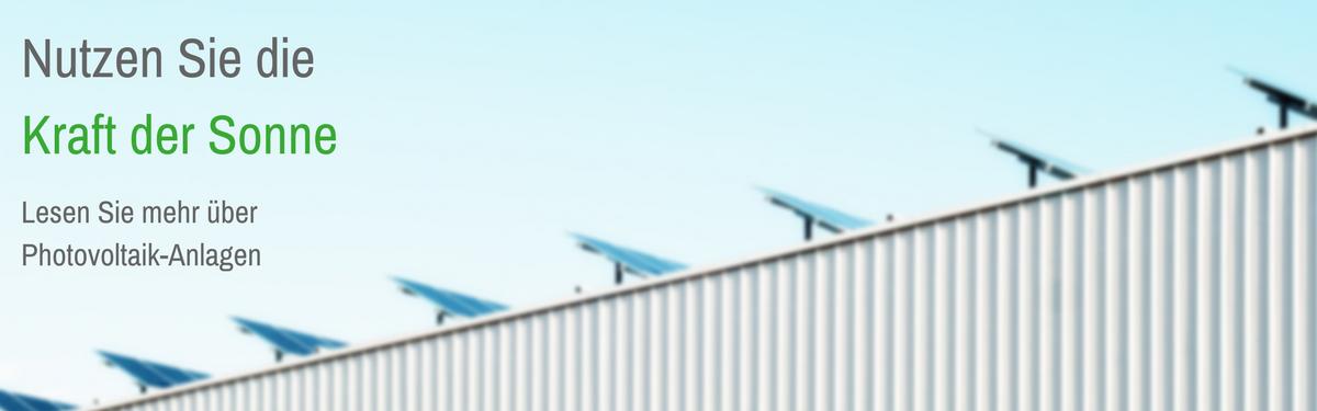 Nutzen Sie die Kraft der Sonne - Lesen Sie mehr über Photovoltaik Anlagen